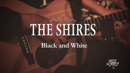 The Shires - Black And White