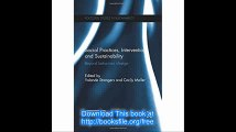 Social Practices, Intervention and Sustainability Beyond behaviour change (Routledge Studies in Sustainability)