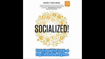 Socialized! How the Most Successful Businesses Harness the Power of Social (Social Century)