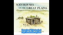 Sod Houses on the Great Plains