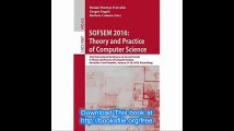 SOFSEM 2016 Theory and Practice of Computer Science 42nd International Conference on Current Trends in Theory and Practi