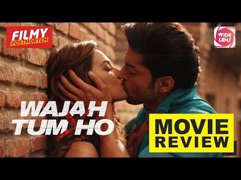 Wajah Tum Ho   Film Review   Sana Khan   Sharman Joshi   Gurmeet Choudhary   Wide Lens
