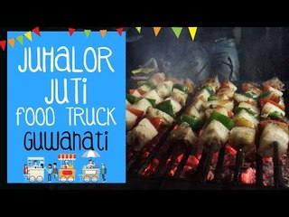 Juhalor Juti Food Truck | Guwahati | The Bhukkad Diaries Reviews