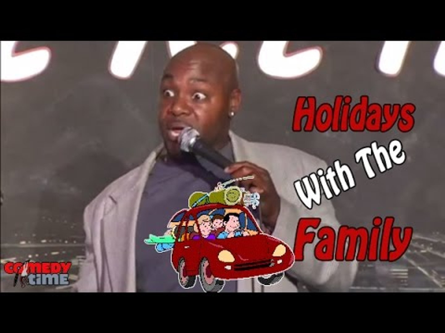 Holidays With the Family - Comedy Time