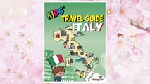 Download PDF Kids' Travel Guide - Italy: The fun way to discover Italy - especially for kids (Kids' Travel Guide series) FREE