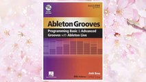 Download PDF Ableton Grooves: Programming Basic & Advanced Drum Grooves with Ableton Live (Quickpro Guides) FREE