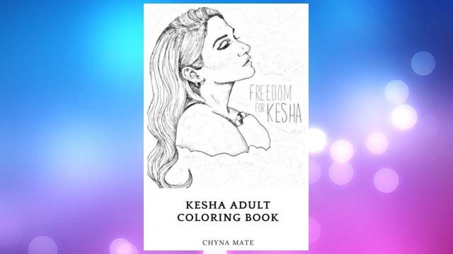 Download PDF Kesha Adult Coloring Book: EDM Princess and Synth-Pop Figure Beautiful Singer and Musical Prodigy Kesha Inspired Adult Coloring Book (Kesha Books) FREE