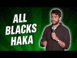 All Blacks Haka (Stand Up Comedy)