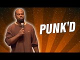 Punk'd (Stand Up Comedy)