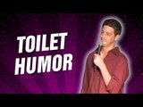 Toilet Humor (Stand Up Comedy)