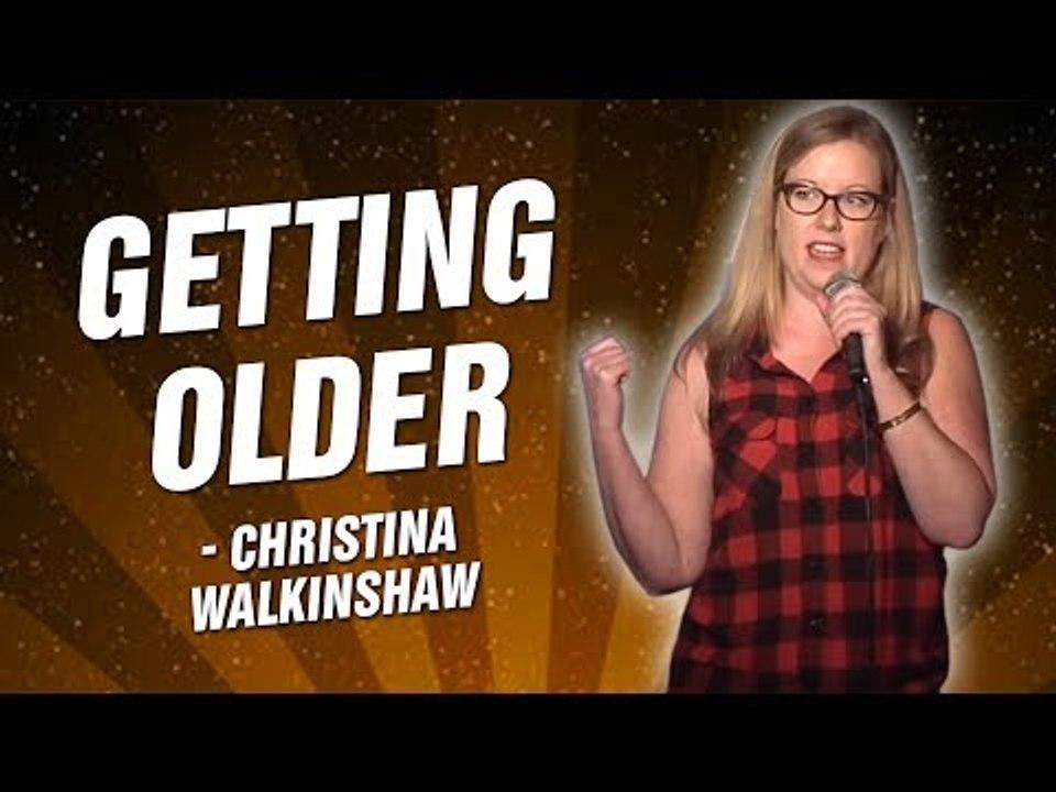 Christina Walkinshaw: Getting Older (Stand Up Comedy)