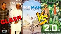 Akshay Kumar CLASHES with Rajinikanth | 2.0 v/s Padman