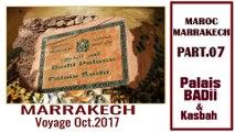 MAROC 2017. Part 07.Palais Badii, souks et un peu d'histoire marrakshi.. (Hd 1080p50).8200k