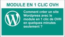 Module en 1 CLIC OVH pour créer son blog Wordpress en quelques minutes seulement