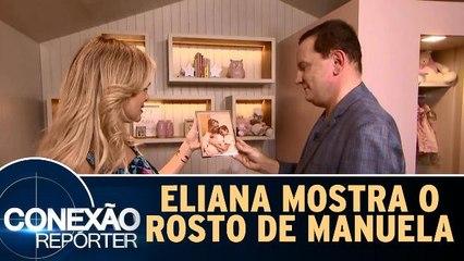Eliana mostra o rosto de Manuela