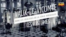 """Dans les coulisses de la série """"Versailles"""" : les costumes"""