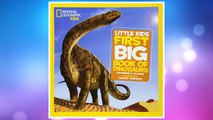 Download PDF National Geographic Little Kids First Big Book of Dinosaurs (National Geographic Little Kids First Big Books) FREE