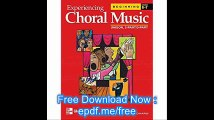 Experiencing Choral Music, Beginning Unison 2-Part-3-Part, Student Edition (EXPERIENCING CHORAL MUSIC BEGINNING SE)