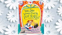 Download PDF Who Says Women Can't Be Doctors?: The Story of Elizabeth Blackwell (Christy Ottaviano Books) FREE