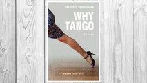 Download PDF Why Tango: Essays on learning, dancing and living tango argentino (Volume 1) FREE