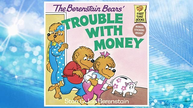 Download PDF The Berenstain Bears' Trouble with Money FREE