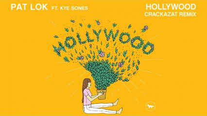 Pat Lok Ft. Kye Sones - Hollywood (Crackazat Remix)