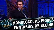 Monólogo: As piores fantasias de Marcos Kleine