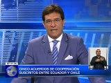 Cinco acuerdos de cooperación suscritos entre Ecuador y Chile
