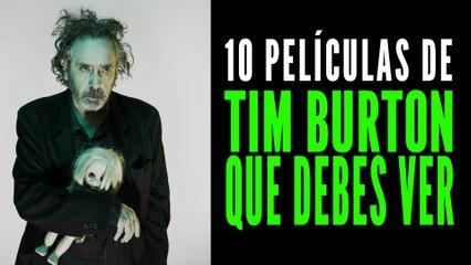 Las 10 mejores películas de Tim Burton que tienes que ver ✂️