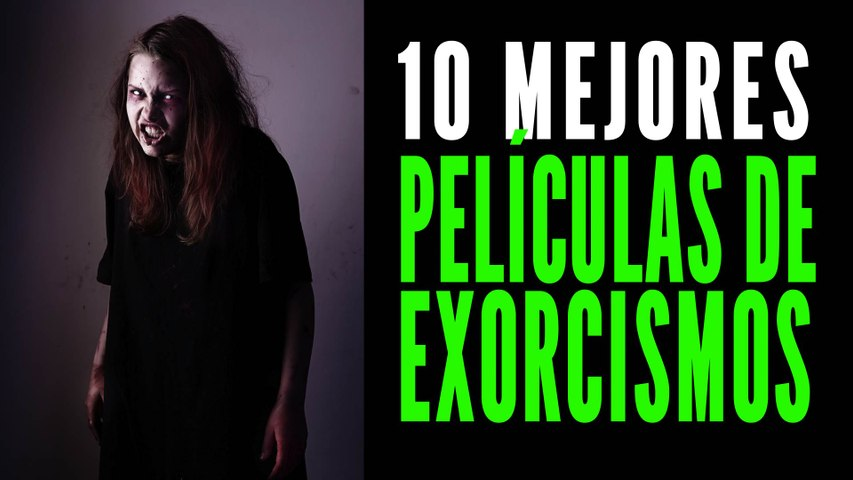 Las 10 mejores películas de exorcismos que te aterrarán