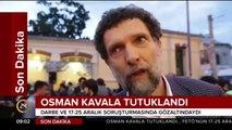 Osman Kavala, 'Anayasayı ihlal' suçundan tutuklandı