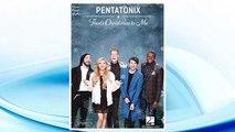 Pentatonix Thats Christmas To Me.Official Video That S Christmas To Me Pentatonix Video