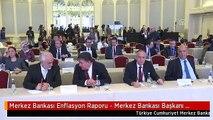 Merkez Bankası Enflasyon Raporu - Merkez Bankası Başkanı Çetinkaya (2)
