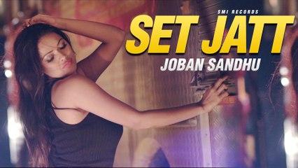 SET JATT | JOBAN SANDHU | PSYCHEDELIC | OFFICIAL VIDEO | LATEST  NEW PUNJABI SONGS 2017