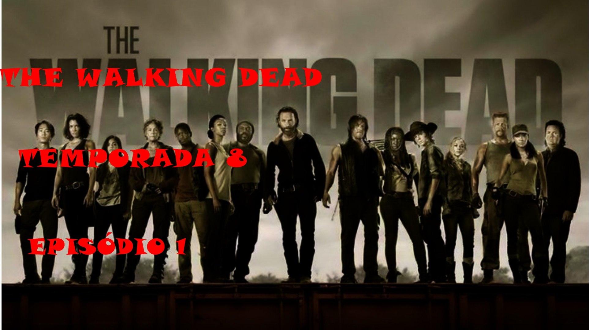 The Walking Dead T-8 Ep1 Dublado.