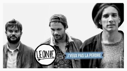 Leonie - J'veux pas la perdre