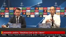 """Leonardo Jardim: """"Beşiktaş Çok İyi Bir Takım"""""""