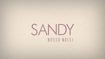 Sandy - Nosso Nó(s)