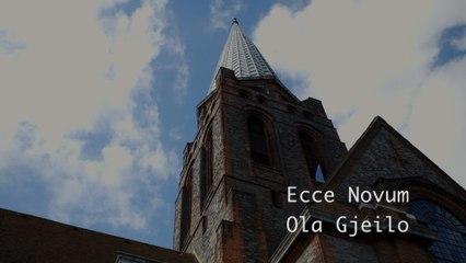 Ola Gjeilo - Gjeilo: Ecce Novum