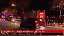 Sarıyer'de Kaza Yapan Araç Denize Uçtu: 1 Yaralı