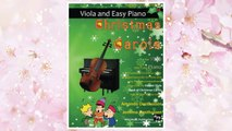 GET PDF Christmas Carols for Viola and Easy Piano: 20 Traditional Christmas Carols arranged for Viola with easy Piano accompaniment. Play with the first 20 carols in The Valiant Viola Book of Christmas Carols FREE