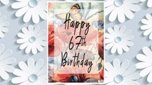 Download PDF Happy 67th Birthday: Birthday Gifts For Her, Birthday Journal Notebook For 67 Year Old For Journaling & Doodling, 7 x 10, (Birthday Keepsake Book) FREE