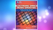 GET PDF Electronic Dance Music Grooves: House, Techno, Hip-Hop, Dubstep, and More! (Quick Pro Guides) FREE