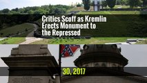 Critics Scoff as Kremlin Erects Monument to the Repressed