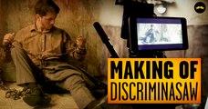 Discriminasaw – MAKING OF