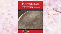 GET PDF The POLYNESIAN TATTOO Handbook: Practical guide to creating meaningful Polynesian tattoos FREE
