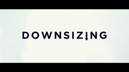 Downsizing : bande annonce finale VOST HD