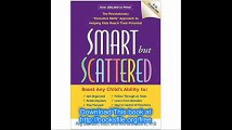 Smart but Scattered The Revolutionary 'Executive Skills' Approach to Helping Kids Reach Their Potential