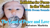 Salvatore Marletta - The Land of Peace and Love With Ocean Sounds - Lullabies For Peace In The World