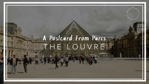 A Living Postcard from The Louvre